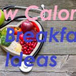 Low Calorie Breakfast Ideas